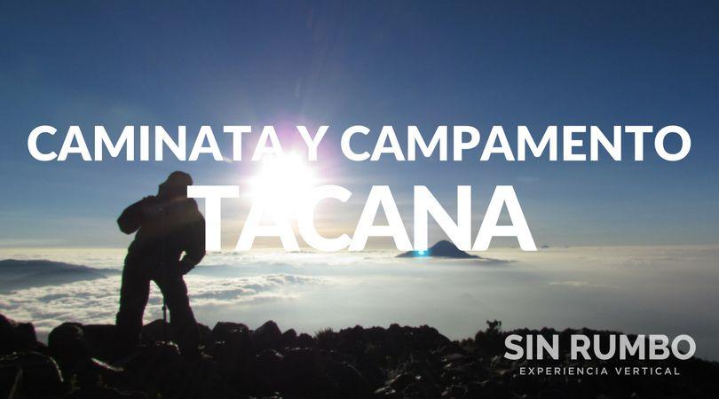 Volcán Tacaná Ascenso y Campamento