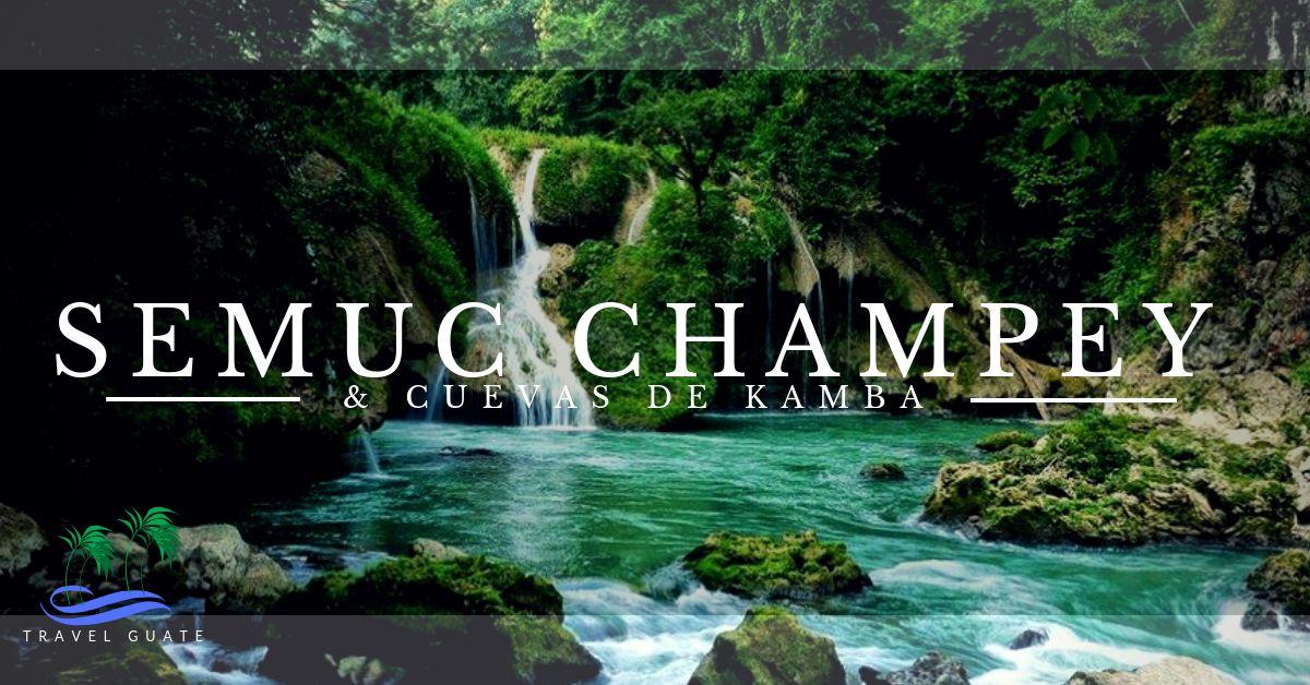 Tour Semuc Champey & Cuevas de Kamba
